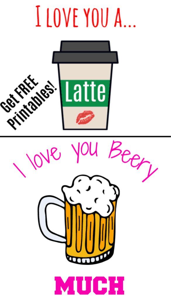 Love You A Latte & I Love You Beery Much Valentines Day Puns/ FREE Printables/ Valentines Ideas/ Food/ DIY Boyfriend Gifts/ For Husband/ For Her/ For Friends/