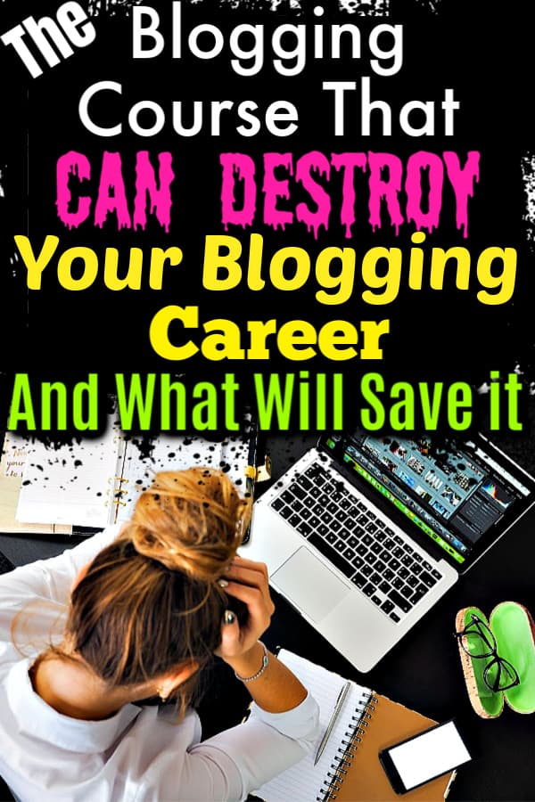 The Blogging Course That Can Ruin Your Career as a beginner and what'll save it. Also includes the best option for learning how to blog and the best blogging courses for beginners.