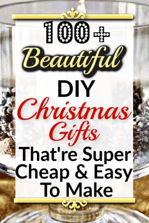 100 Easy DIY Christmas Gifts that're creative yet cheap for friends and family.