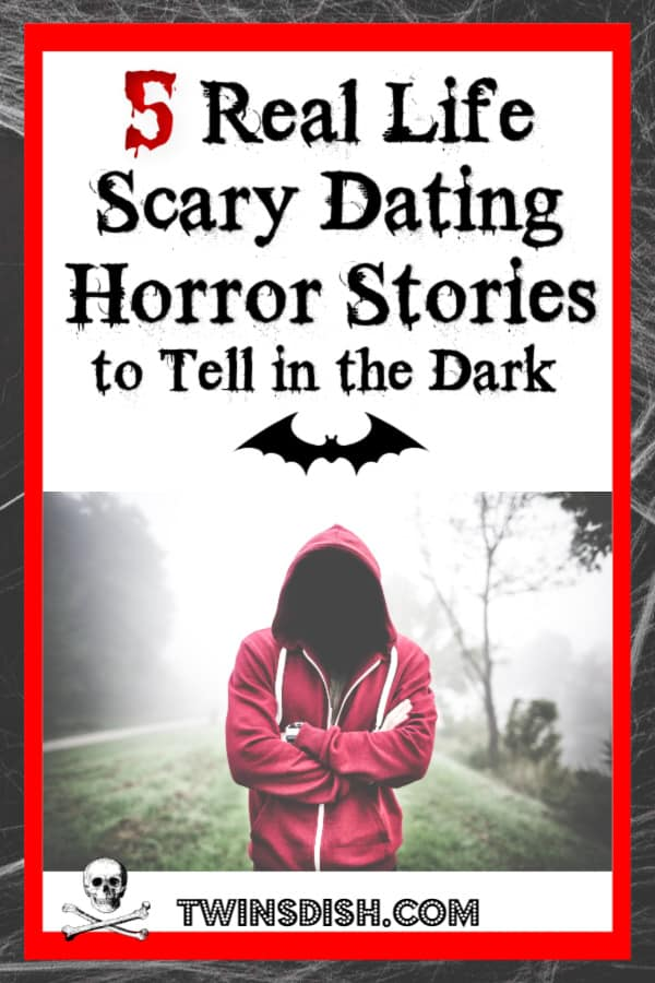 Real Life Dating Horror Stories to Tell in the Dark