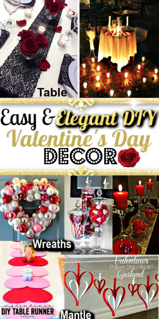 Easy & Elegant DIY Valentines Day Decor that costs you almost nothing including romantic, rustic and elegant decor for the mantle, classroom, outdoor, wreath, and table. Most use supplies you can find around the house or at the Dollar Store.