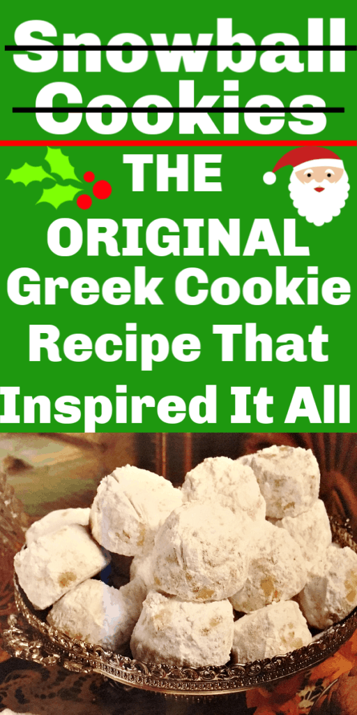 Ancient Greek Christmas Cookie Recipes Saint Nick Most Likely Ate / The Original Snowball Cookie Recipe, Russian Wedding Cookie Recipe, and Mexican Wedding Cookie Recipe / Original Snowball Cookies / Mexican Wedding Cookies / Russian Wedding Cookies / Santa Claus Cookies / Best Christmas Cookies / Christmas Gift / DIY / Best Snowball Cookie recipe / Christmas Treats / Christmas Dessert / Greek Cookies