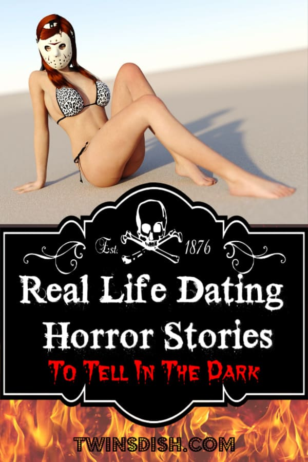 Real Life Dating Horror Stories