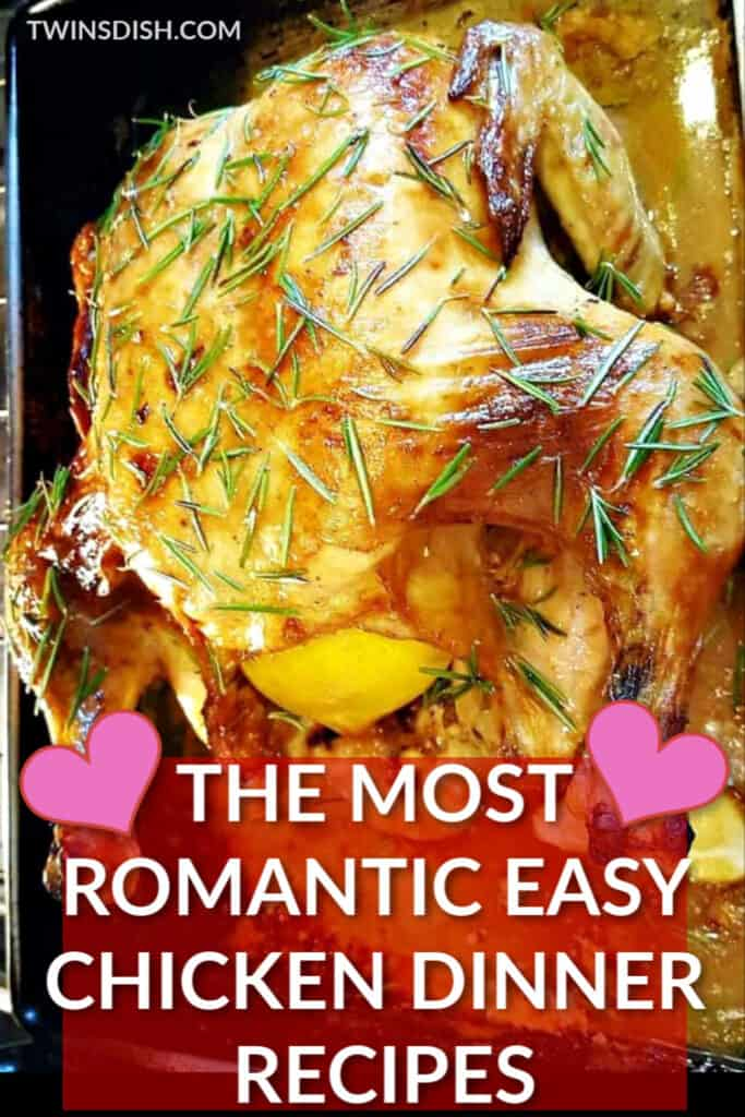 The best easy chicken recipes for a romantic dinner for two. Recipes to make your boyfriend