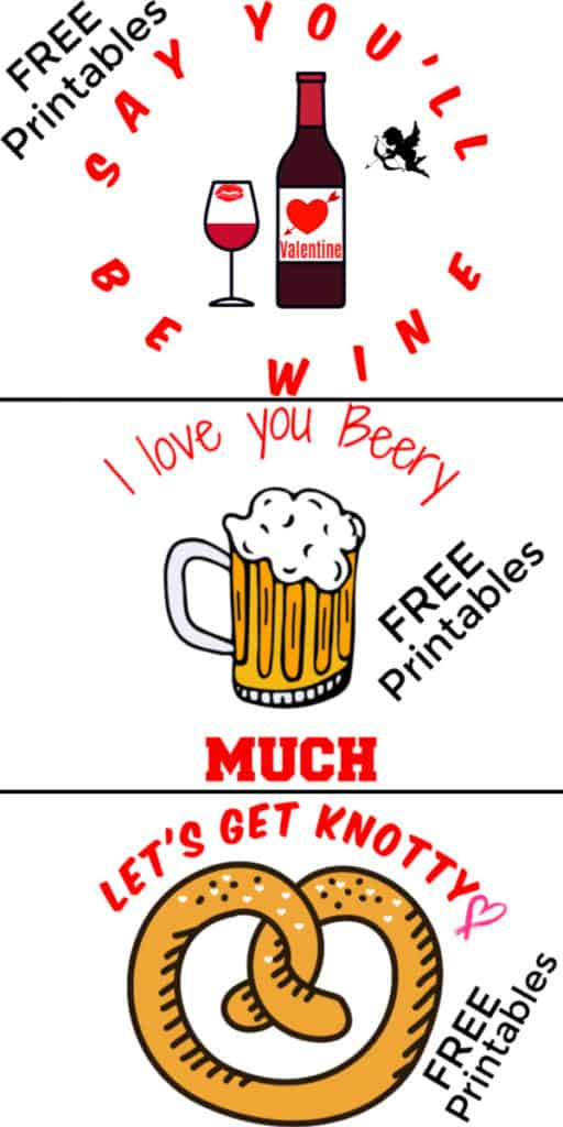Free Pun Printables : Say You'll Be Wine Valentine, I Love You Beery Much, Let's Get Knotty / The Ultimate DIY Guide To Valentines Day / Gifts for him, Funny, witty, clever, last minute, easy DIY boyfriend gifts