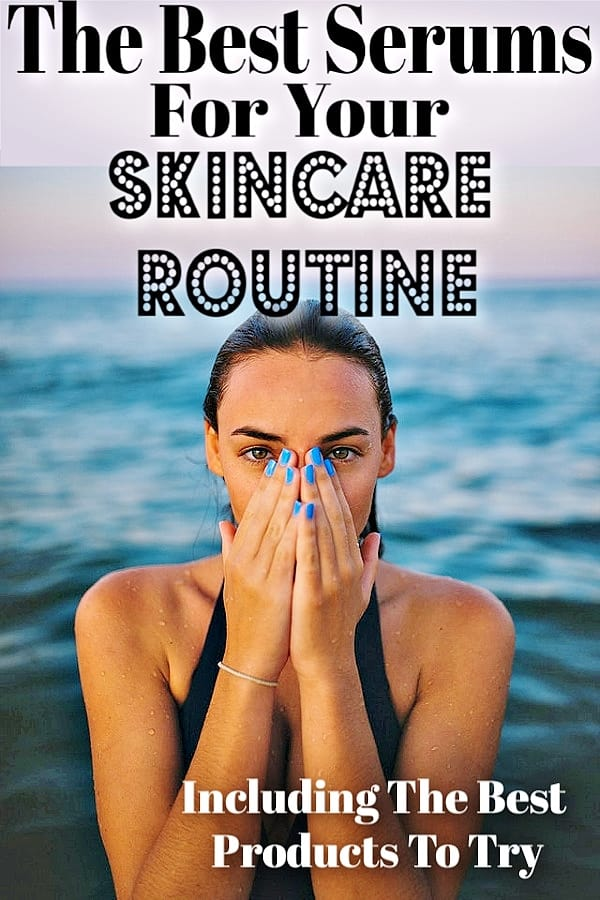 How to choose the best serums for your skincare routine