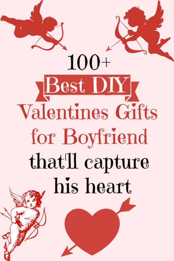 Best easy and unique DIY Valentines Gifts for boyfriend. Over 100 unique crafts, decorations, cards, puns, and candy ideas including 5 senses and long distance that'll capture his heart